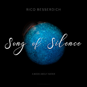 Rico Besserdich' Song of Silence - A Book about Water